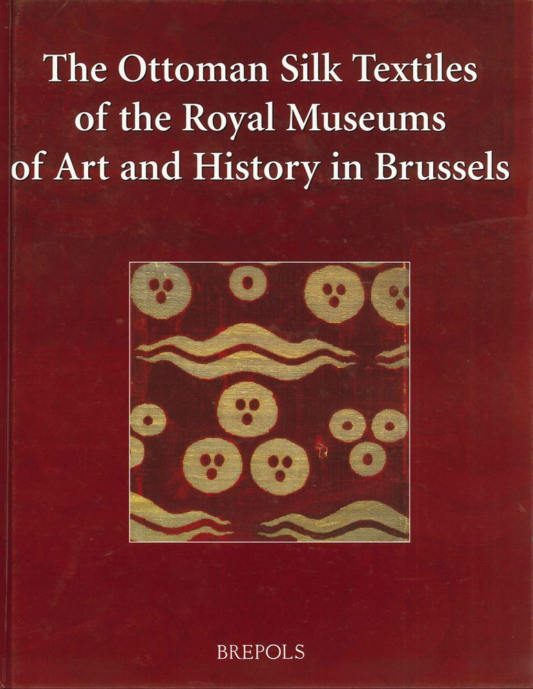 The Ottoman Silk Textiles of the Royal Museum of Art and History in Brussels (Single Titles in Art History) PDF