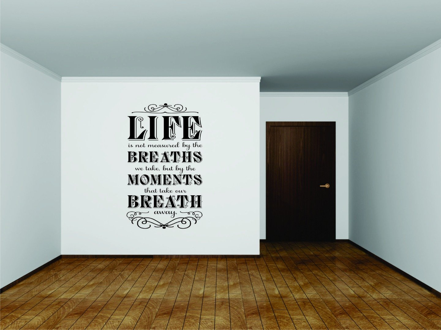 Design with Vinyl RAD 1013 3 Life Is Not Measured by The Breaths We Take But by The Moments That Take Our Breath Away Quote Wall Decal Black 20 x 30