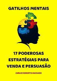 Gatilhos Mentais: 17 Poderosas Estratégias Para Venda e Persuasão