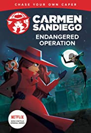 Endangered Operation (Carmen Sandiego Chase-Your-Own Capers)