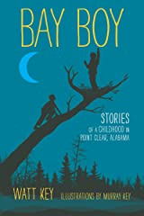 Bay Boy: Stories of a Childhood in Point Clear, Alabama Kindle Edition