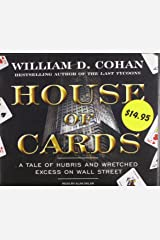 House of Cards: A Tale of Hubris and Wretched Excess on Wall Street Audio CD