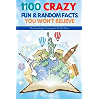 1100 Crazy Fun & Random Facts You Won't Believe - The Knowledge Encyclopedia To Win Trivia (Funny, Strange & Ridiculous…