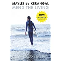 Mend the Living: WINNER OF THE WELLCOME BOOK PRIZE 2017