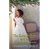 The Duke the Lady and the Christmas Scandal: Sweet Regency Romance