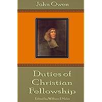 Duties of Christian Fellowship - John Owen: ESHCOL - A Cluster of The Fruit of Canaan