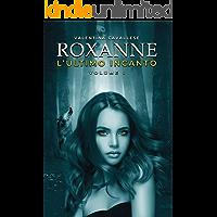 Roxanne: L'ultimo incanto