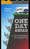 One Day Ahead: A Tour de France Misadventure