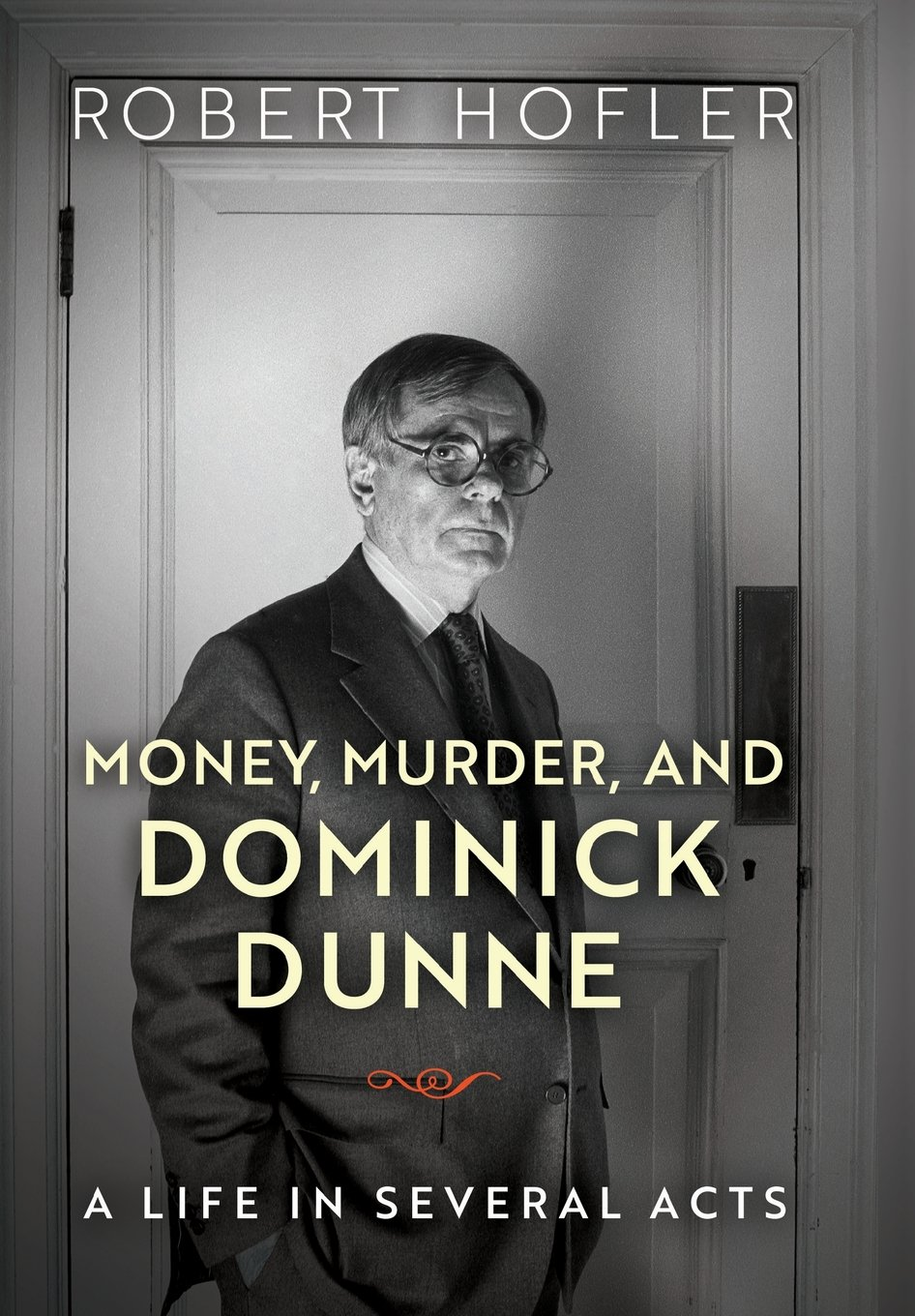 Download Money, Murder, and Dominick Dunne: A Life in Several Acts ebook