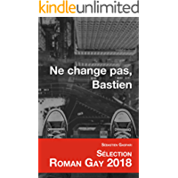 Ne change pas, Bastien (French Edition)