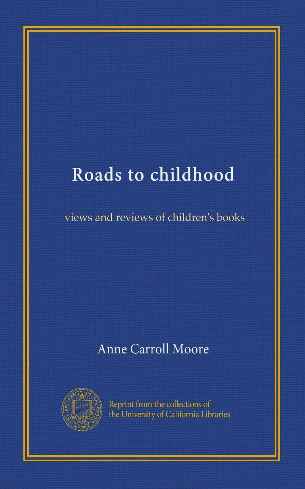 Download Roads to childhood: views and reviews of children's books PDF