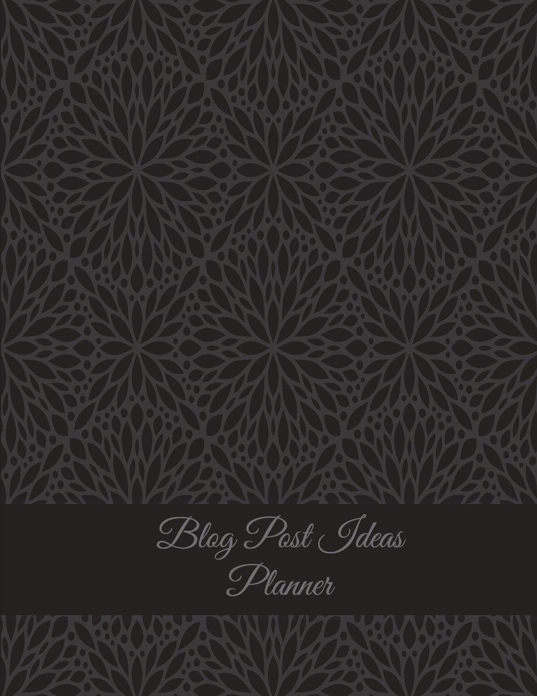 "Download Blog Post Ideas Planner: Classic Mandala Black, Daily Blogger posts, Calendar Social Media Marketing, Large Size 8.5"" x 11"" Bogging Manager Schedule pdf epub"