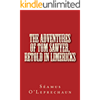 The Adventures of Tom Sawyer, Retold in Limericks