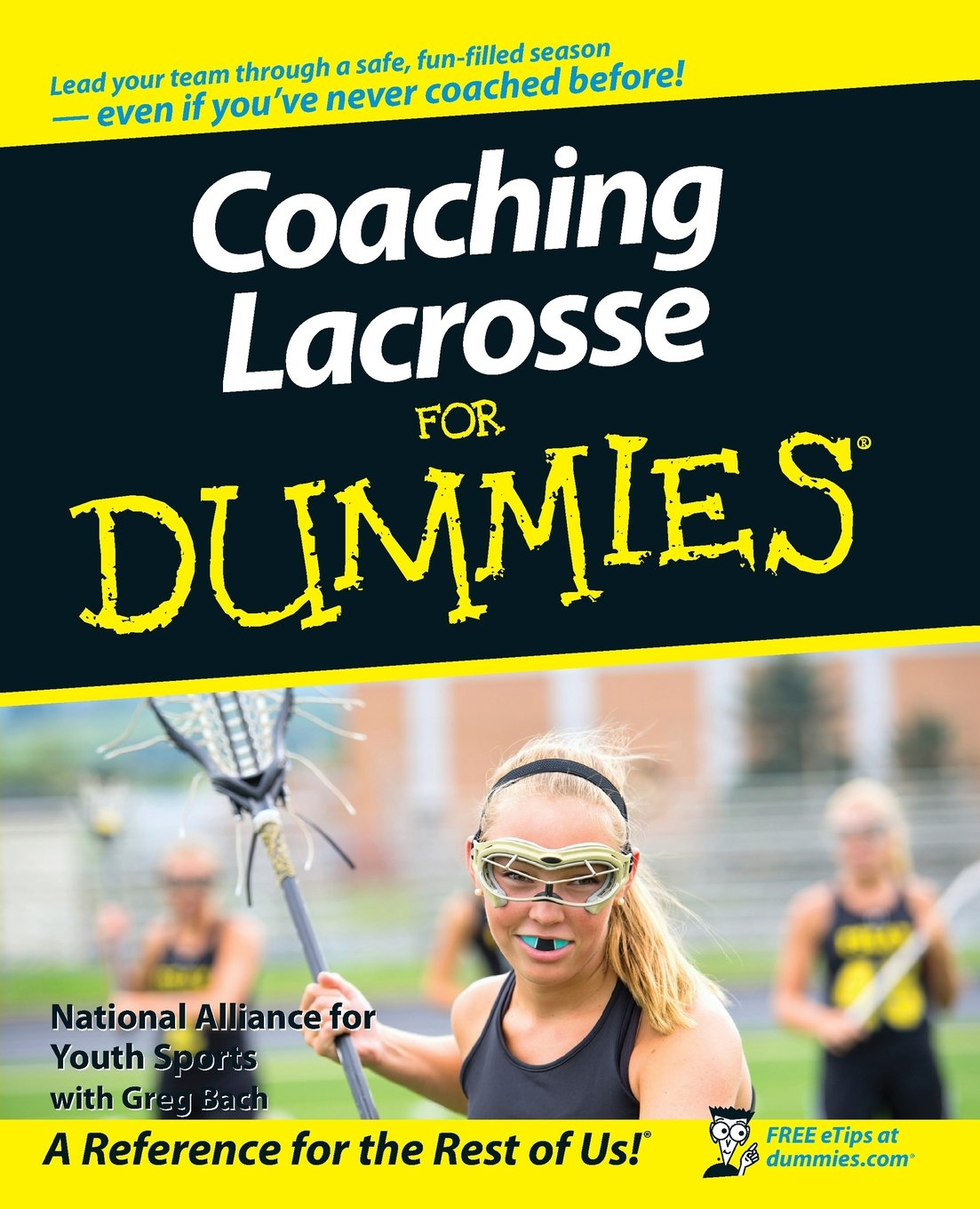 Coaching Lacrosse For Dummies  For Dummies Series