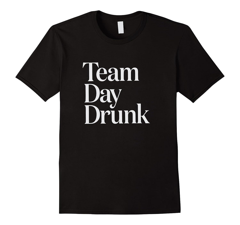Drunk in Love - Team Day Drunk T-shirt-TH