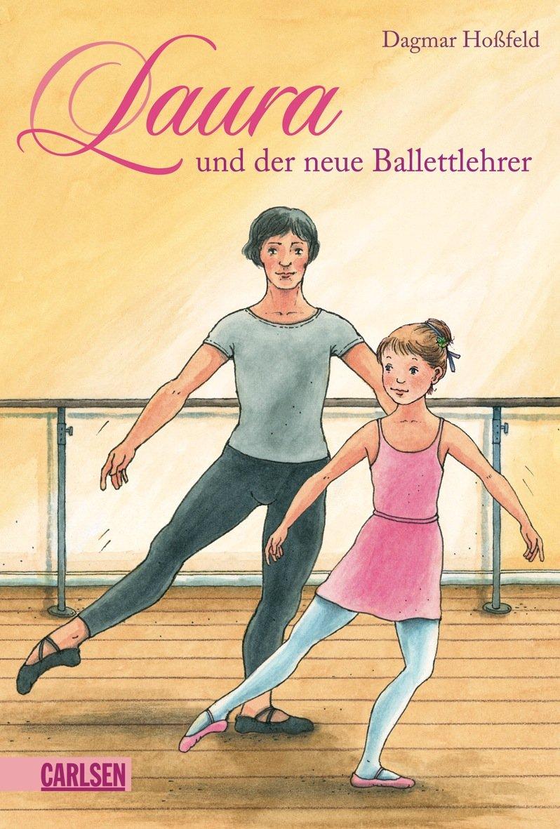 Laura, Band 5: Laura und der neue Ballettlehrer