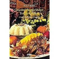 İstanbul Rumlarından Yemek Tarifleri: Masal Yıllarımın Mutfağı