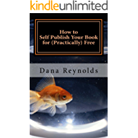 How to Self Publish Your Book for (Practically) Free: A Quick and Easy DIY Guide for Publishing on CreateSpace and Kindle Direct Publishing