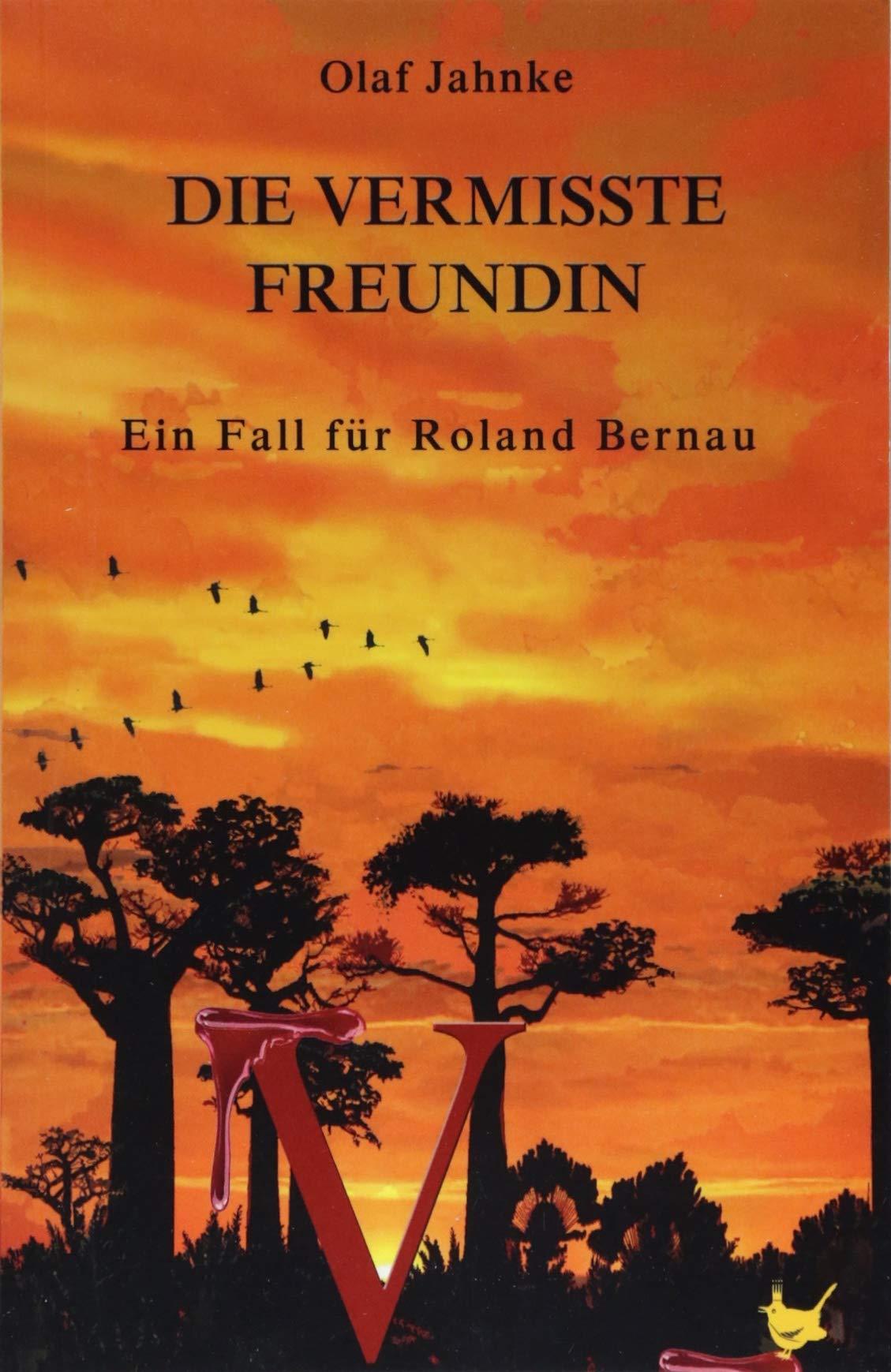 Die vermisste Freundin: Ein Fall für Roland Bernau