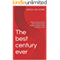 The best century ever: How to prevent the 21st century from being a repeat of the previous one?