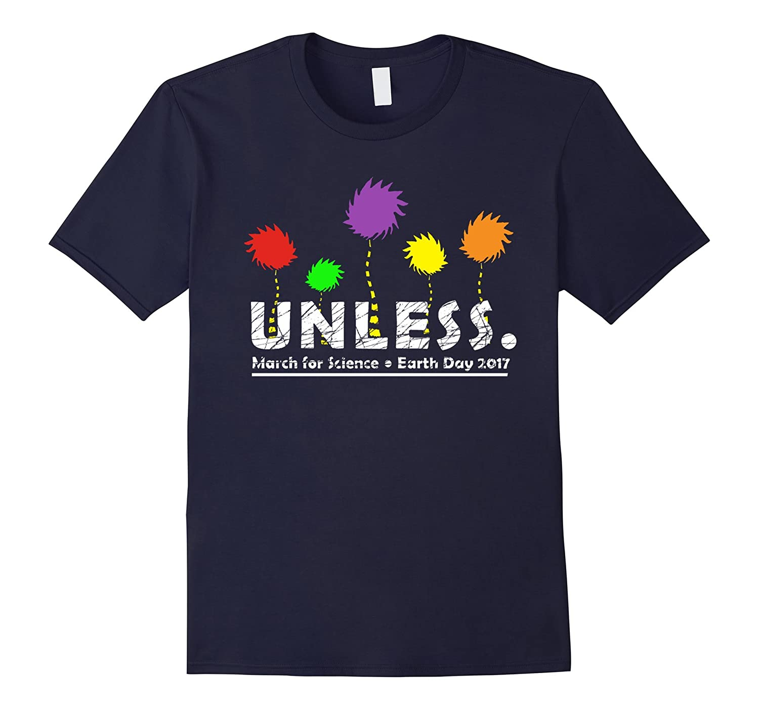 Unless March for Science Earth Day 2017 Cool Shirts-TD