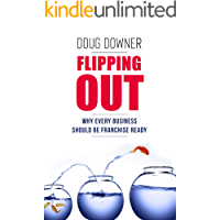 Flipping Out: Why Every Business Should Be Franchise Ready
