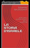 LA STORIA D'ISRAELE: VISTA DAGLI ANTICHI POPOLI DELLA PALESTINA (Italian Edition)