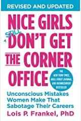 Nice Girls Don't Get the Corner Office: Unconscious Mistakes Women Make That Sabotage Their Careers (A NICE GIRLS Book) Paperback