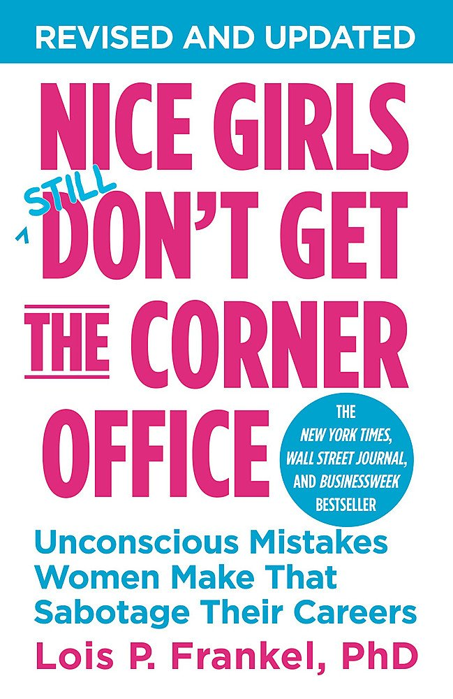 Image for Nice Girls Don't Get the Corner Office: Unconscious Mistakes Women Make That Sabotage Their Careers (A NICE GIRLS Book)