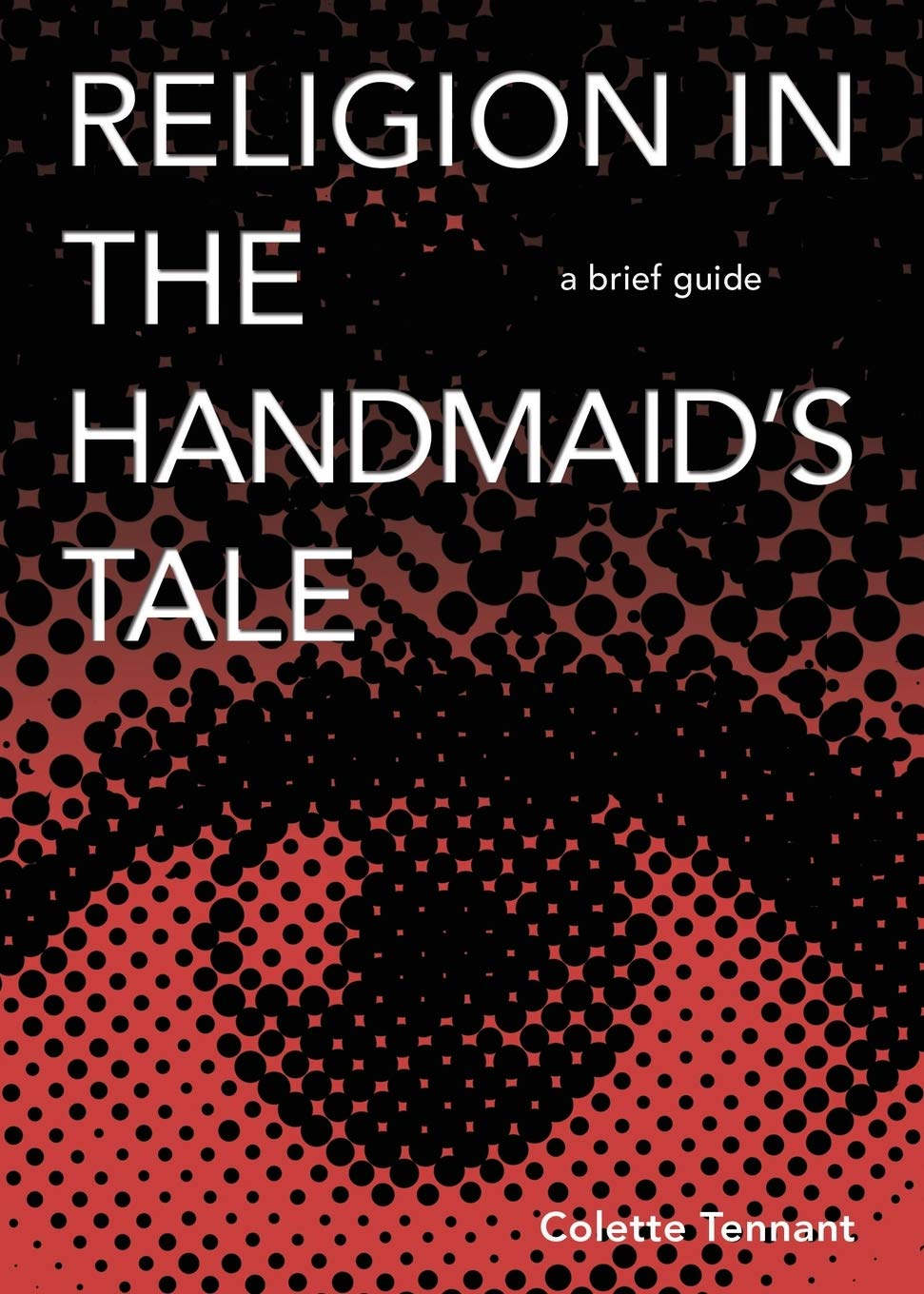 Religion In The Handmaid's Tale  A Brief Guide