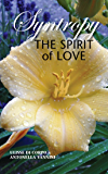 SYNTROPY: The Spirit of Love