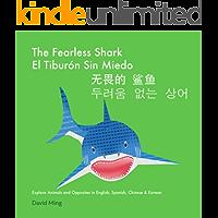 The Fearless Shark: Explore Animals and Opposites in English, Spanish, Chinese & Korean (English, Spanish, Chinese…