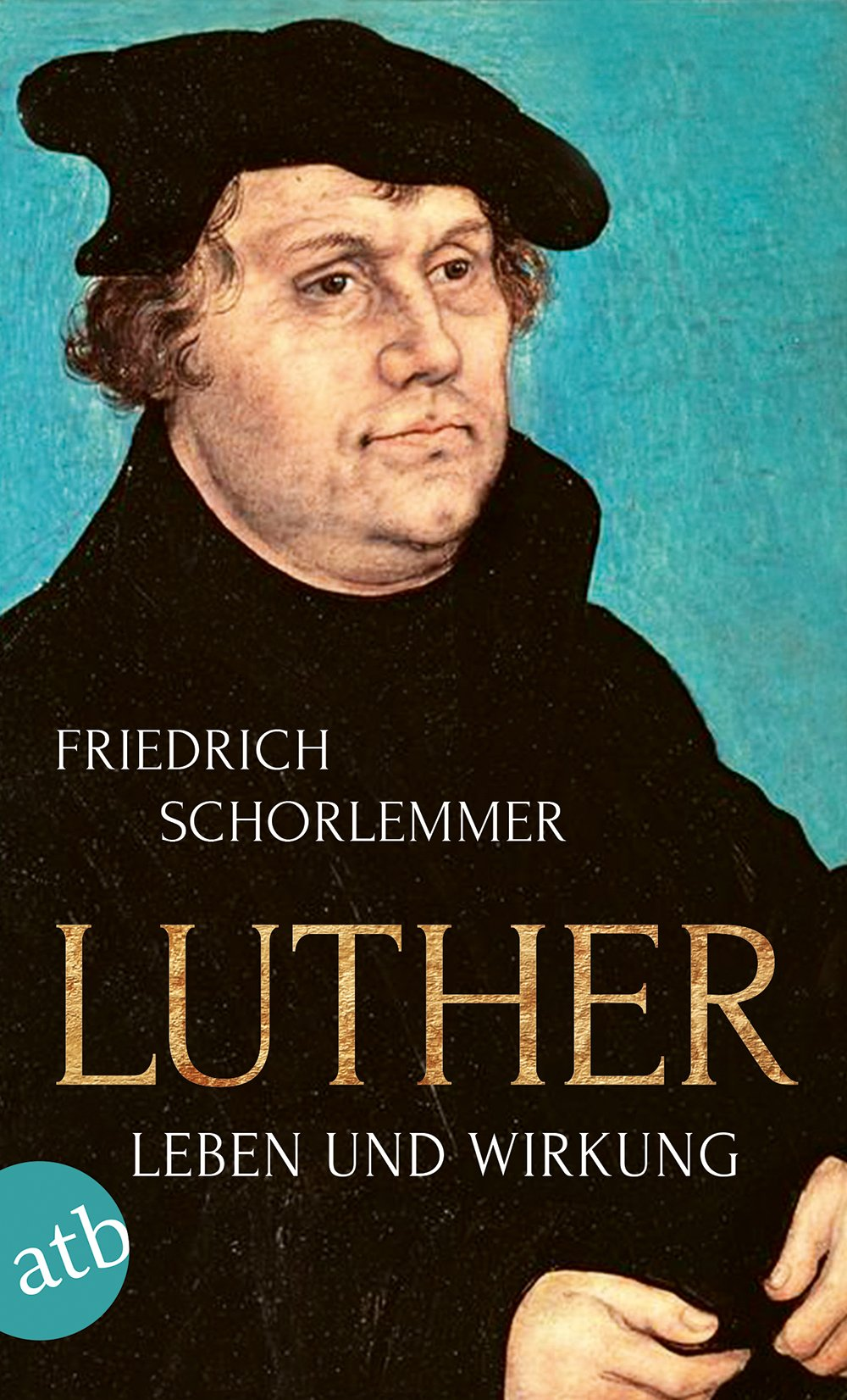 Luther Leben Und Wirkung Amazon Friedrich Schorlemmer Bücher