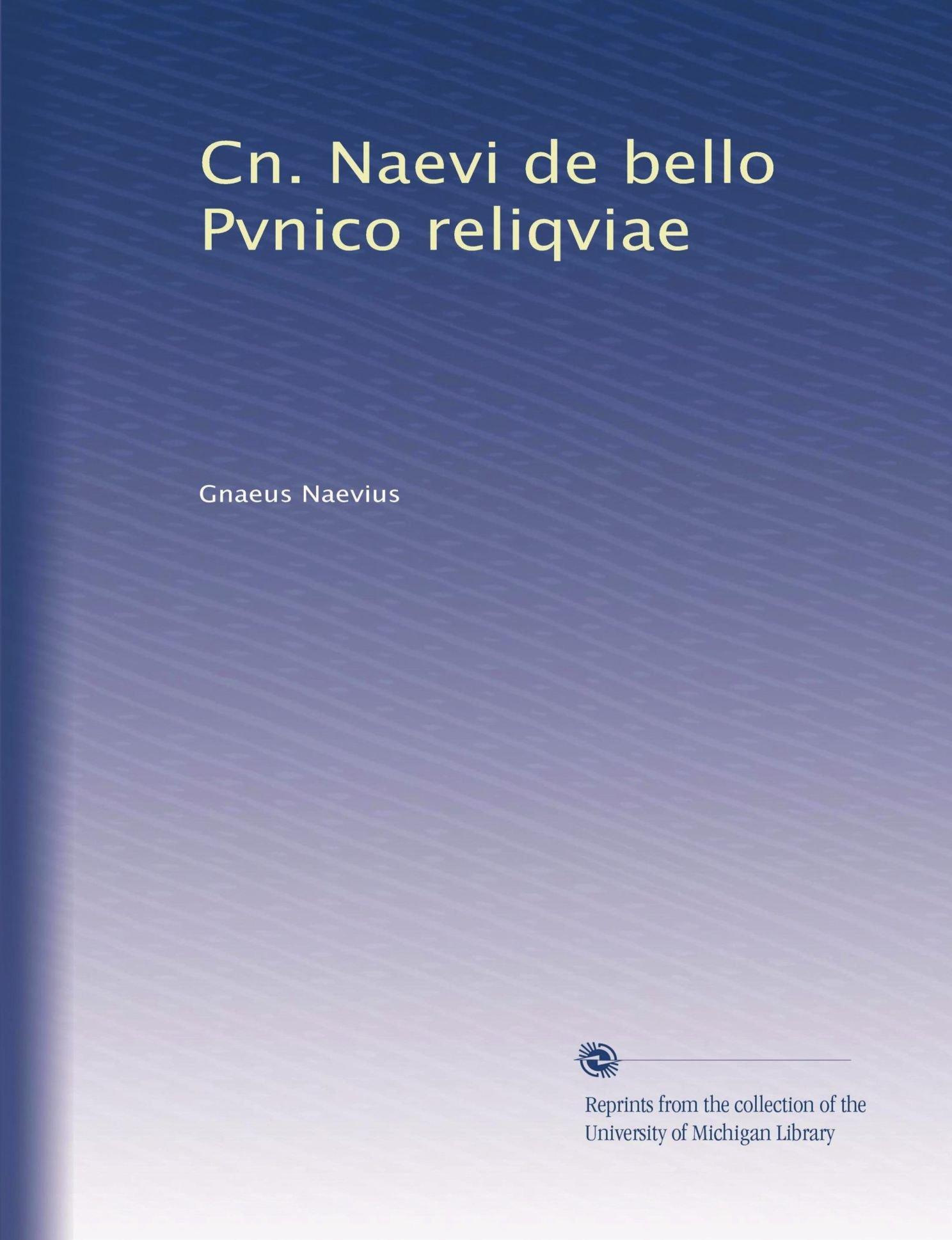Cn. Naevi de bello Pvnico reliqviae (Latin Edition) pdf epub