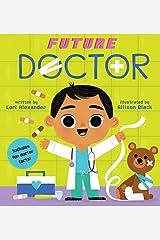 Future Doctor (A Future Baby Book) (4) Board book