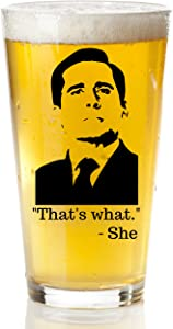 That's What She Said Beer Glass |The Office Merchandise Funny Mug | Michael Scott Quote Craft Beer Glasses