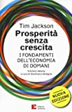 Prosperità senza crescita. I fondamenti dell'economia di domani