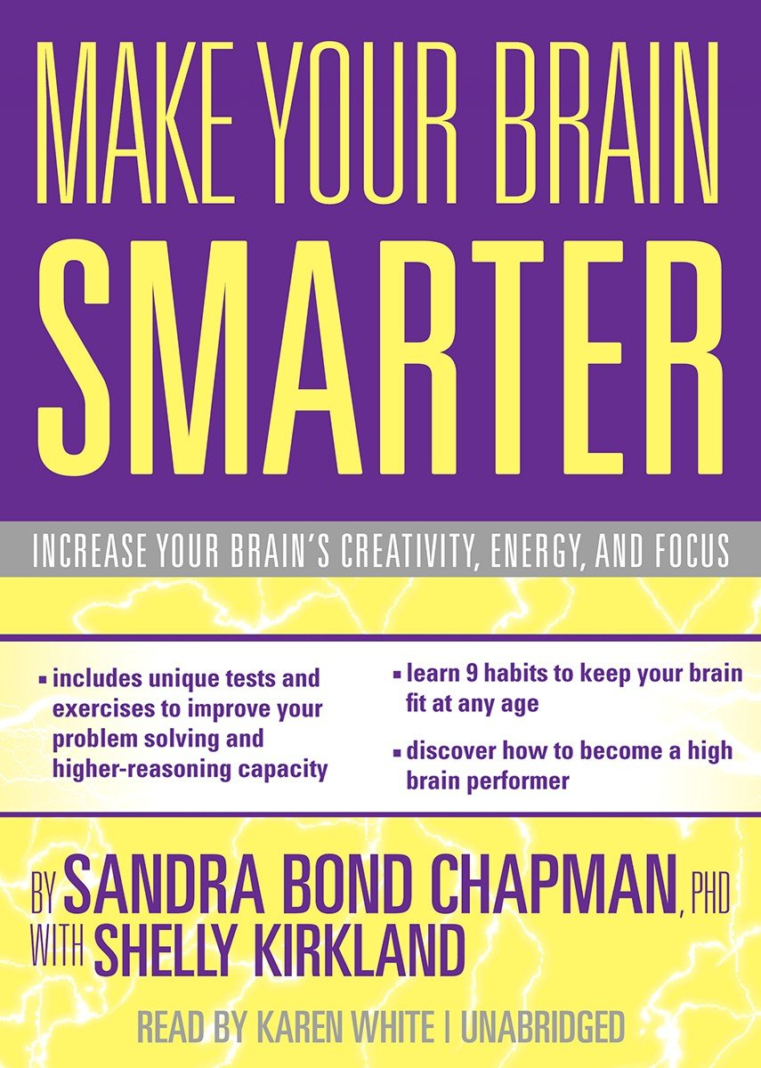 Download Make Your Brain Smarter: An Easy Plan to Increase Your Creativity, Energy, and Focus (Library Edition) pdf