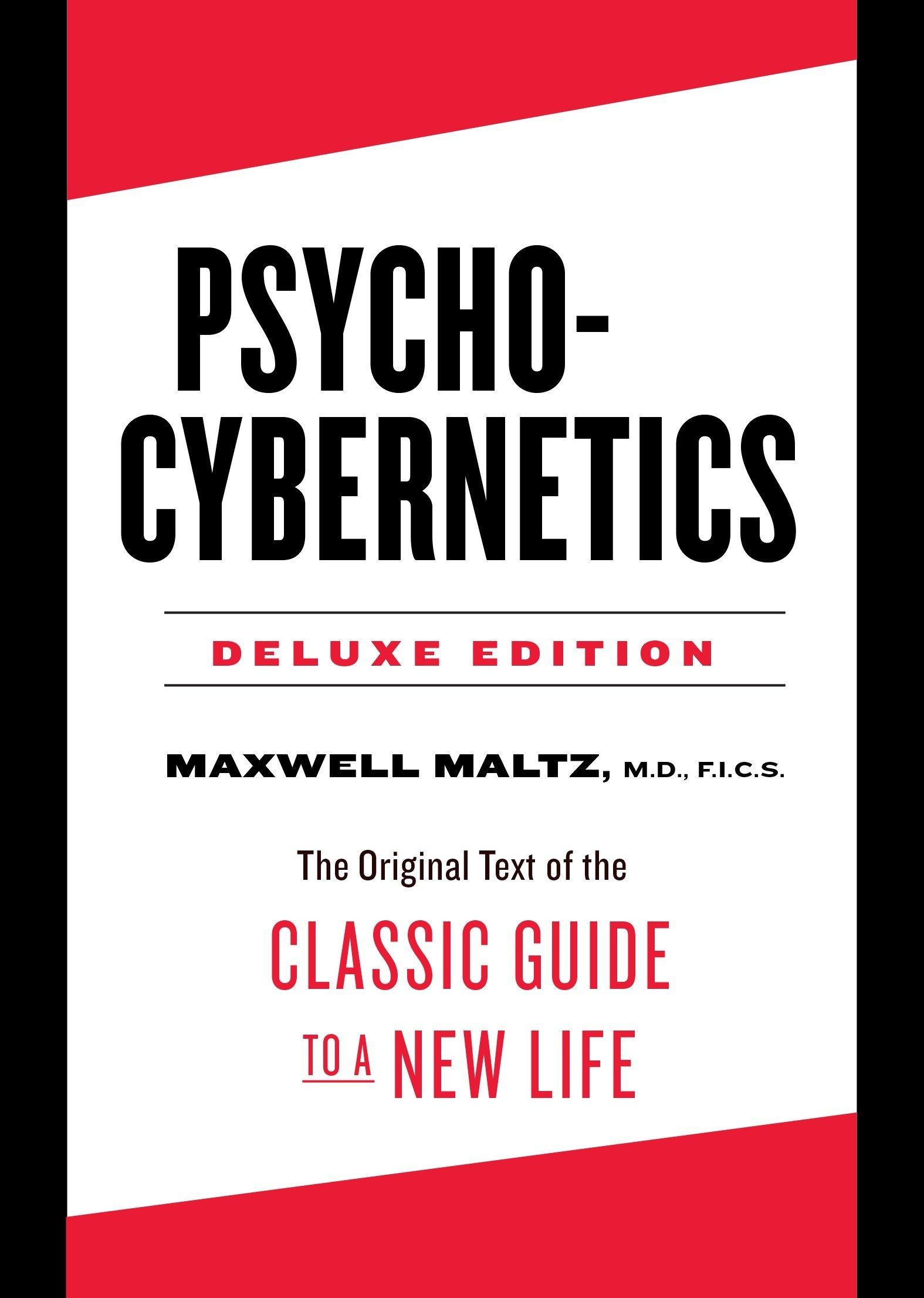 Psycho-Cybernetics Maxwell Maltz notes by Kingston S. Lim