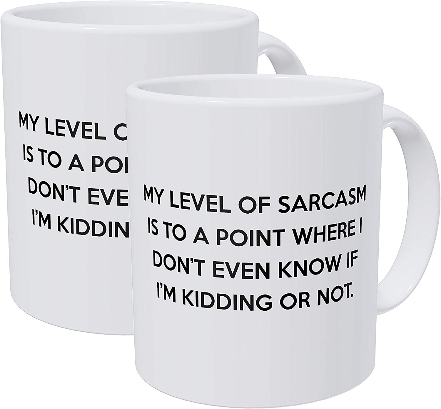 Willcallyou Pack of 2 My Level of Sarcasm Is to A Point Where I Don't Know if I'm Kidding 11 Ounces Funny White Coffee Mug