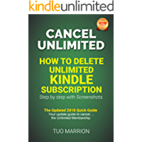 CANCEL  UNLIMITED:    How to delete Unlimited Kindle subscription, step by step with Screenshots. The Updated 2018  Quick Guide: Your update guide to cancel ... Membership (Kindle Utility Book 1)