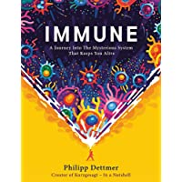 Immune: A Journey Into the Mysterious System That Keeps You Alive: The new book from Kurzgesagt – In a Nutshell