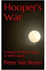 Hooper's War: A Novel of Moral Injury in WWII Japan Kindle Edition