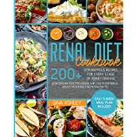 Renal Diet Cookbook: 200+ Scrumptious Recipes for Every Stage of Kidney Disease. Low Sodium, Low Potassium and Low…