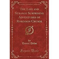 Robinson Crusoe (Classic Reprint)