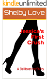 Jessica's First Crush: A Ballbusting Story