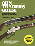 Gun Trader's Guide, Thirty-Eighth Edition: A Comprehensive, Fully Illustrated Guide to Modern Collectible Firearms with…