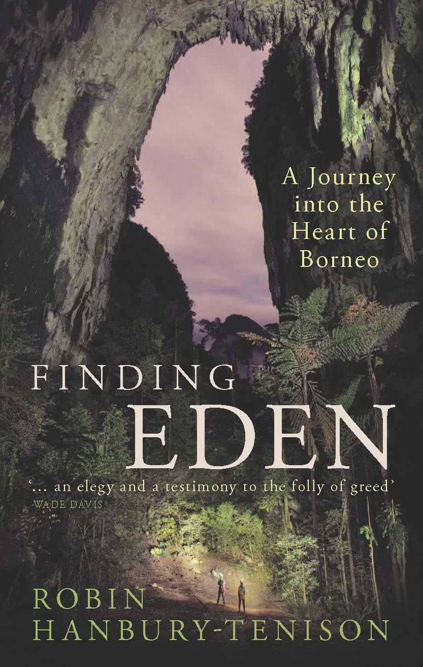 Finding Eden: A Journey into the Heart of Borneo: Robin Hanbury-Tenison:  9781784538392: Amazon.com: Books