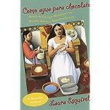 Como agua para chocolate / Like Water for Chocolate (Spanish Edition)