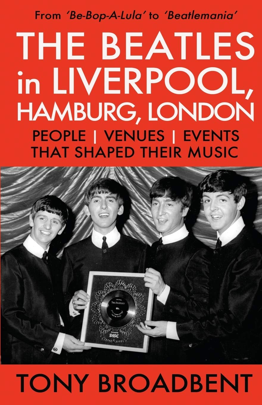 LONDON: People Venues HAMBURG Events THE BEATLES in LIVERPOOL That Shaped Their Music